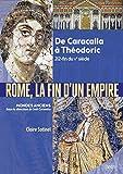 Rome, la fin de l'Empire - De Caracalla à Théodoric 212-527