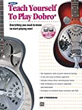 Alfred's Teach Yourself to Play Dobro: Everything You Need to Know to Start Playing Now!, Book & Online Audio (Teach Yourself Series)