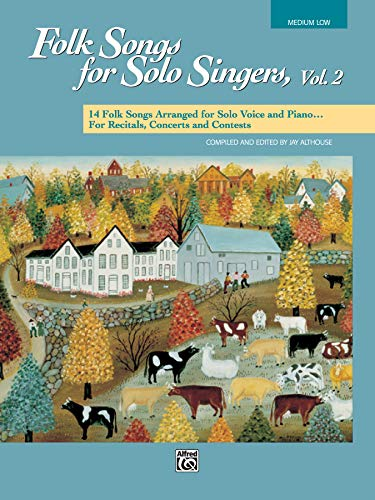 Folk Songs for Solo Singers, Vol 2: 14 Folk Songs Arranged for Solo Voice and Piano for Recitals, Concerts, and Contests (Medium Low Voice)