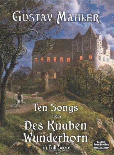 "Ten Songs From ""Des Knaben Wunderhorn"" (Full Score): Partitur für Gesang, Orchester (Dover Music Scores)"