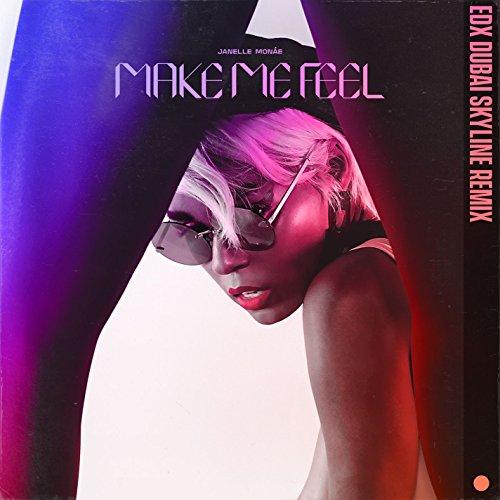 Make Me Feel (EDX Dubai Skyline Remix) [Explicit]