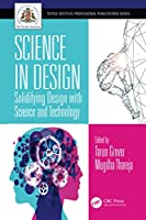 Science in Design: Solidifying Design with Science and Technology (Textile Institute Professional Publications)
