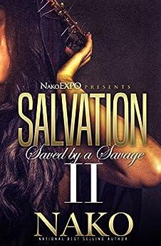 Salvation II: Saved By A Savage by [Nako]