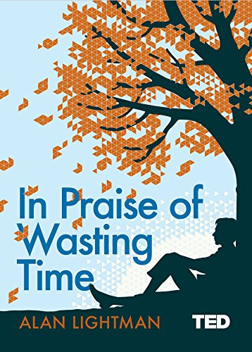 In Praise of Wasting Time (English Edition)