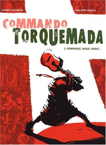 COMMANDO TORQUEMADA T2 DOMINIQUE, NIQUE, NIQUE... (DIVERS FLUIDE GLACIAL)