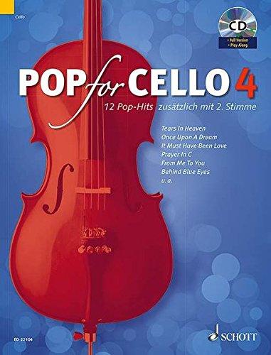 Pop for Cello: 12 Pop-Hits zusätzlich mit 2. Stimme. Band 4. 1-2 Violoncelli. Ausgabe mit CD.