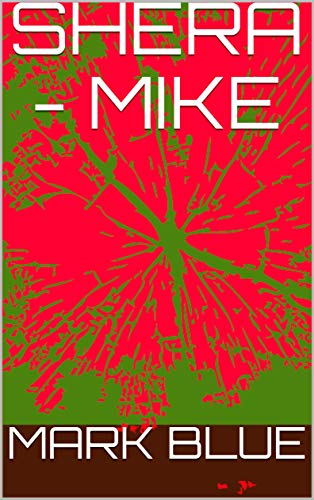 SHERA - MIKE: Mist of Love (SHERA MIKE Book 1) (English Edition)