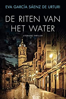 De riten van het water van [Eva García Sáenz de Urturi]