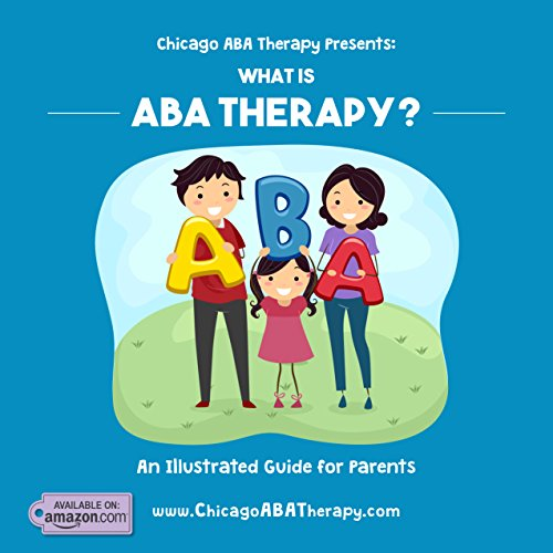 Chicago ABA Therapy Presents: What is ABA Therapy? (English Edition)