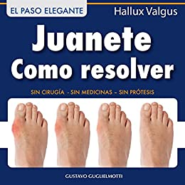 Juanete Resolver Sin Cirugía Spanish Edition Kindle Edition By Gustavo Guglielmotti Professional Technical Kindle Ebooks