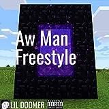 Aw man [Explicit] (Freestyle)
