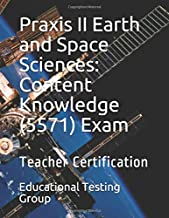 Praxis II Earth and Space Sciences: Content Knowledge (5571) Exam: Teacher Certification