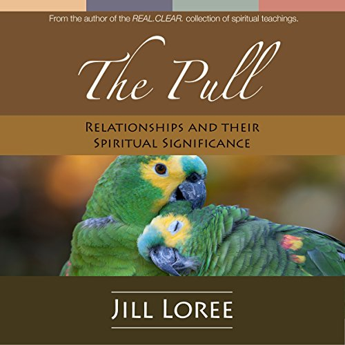 The Pull     Relationships & Their Spiritual Significance              By:                                                                                                                                 Jill Loree                               Narrated by:                                                                                                                                 Jill Loree                      Length: 7 hrs and 5 mins     Not rated yet     Overall 0.0