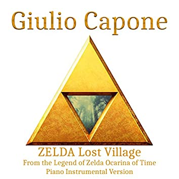 ZELDA Lost Village (From the Legend of Zelda Ocarina of Time - Piano Instrumental Version)