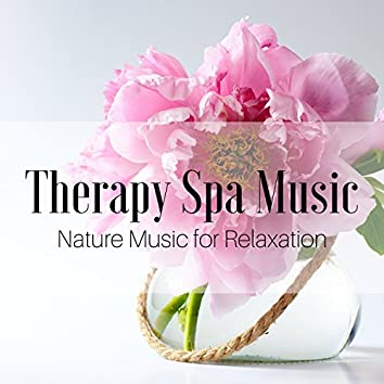 Therapy Spa Music: Nature Music for Relaxation, Deep Sleep Music, Meditation Music and Nature Sounds