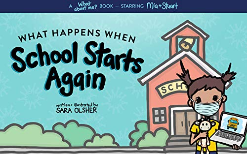 What Happens When School Starts Again: Helping Kids with Uncertainty When School is Different (What About Me? Books Book 3) (English Edition)
