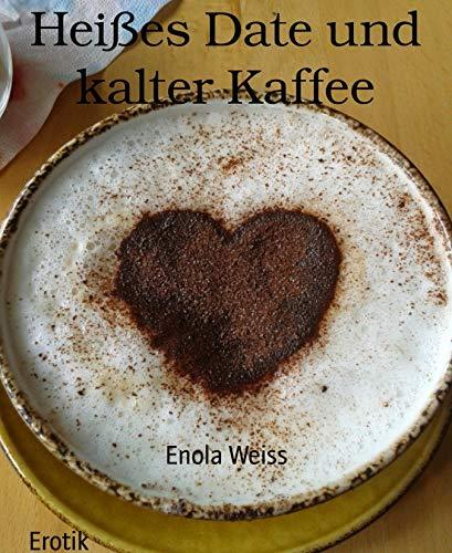 Heißes Date und kalter Kaffee: Erotische Geschichte