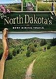 North Dakota s Best Hiking Trails