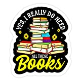 creamdealAZ 3 PCs Stickers Yes I Really Do Need All These Books Bookworm 3x4 Inch Die-Cut Wall Decals for Laptop Window Car Bumper Helmet Water Bottle
