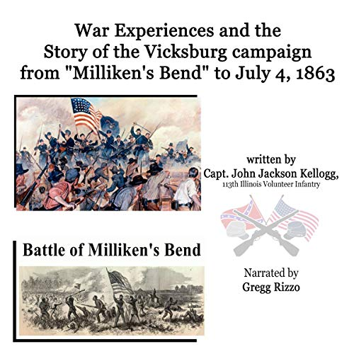 """War Experiences and the Story of the Vicksburg Campaign from """"Milliken's Bend"""" to July 4, 1863 Being an Accurate and Graphic Account of Campaign Events...of Co. B 113th Illinois Volunteer Infantry audiobook cover art"""