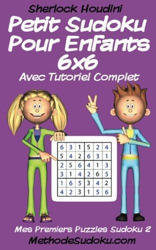 Petit Sudoku Pour Enfants 6x6 Avec Tutoriel Complet (Mes Premiers Puzzles Sudoku)
