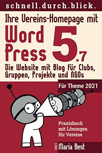 Ihre Vereins-Homepage mit WordPress 5: Die Website mit Blog für Clubs, Gruppen, Projekte und NGOs