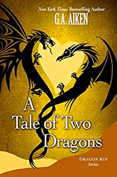 A Tale of Two Dragons (Dragon Kin series Book 1) by [G.A. Aiken]