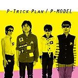 P-Trick Plan -ワーナーミュージック・ジャパン・イヤーズ- [BRIDGE-296]
