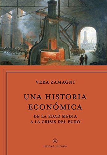 Una historia económica: Europa de la Edad Media a la crisis del euro (Libros de Historia)