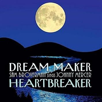 Dream Maker, Heartbreaker - Sam Broverman Sings Johnny Mercer