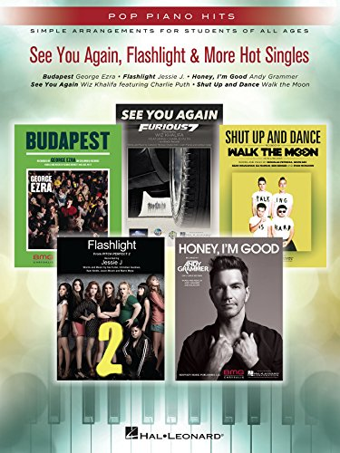 See You Again, Flashlight & More Hot Singles Songbook: Pop Piano Hits Series Simple Arrangements for Students of All Ages (English Edition)