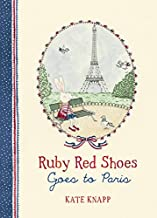 Ruby Red Shoes Goes to Paris (Ruby Red Shoes, Book 2)