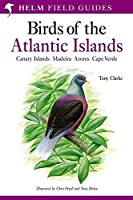 Field Guide to the Birds of the Atlantic Islands (Helm Field Guides) by Tony Clarke(2006-07-30)