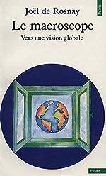 Le macroscope - Vers une vision globale de Joël de Rosnay