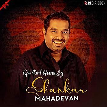 Spiritual Gems By Shankar Mahadevan