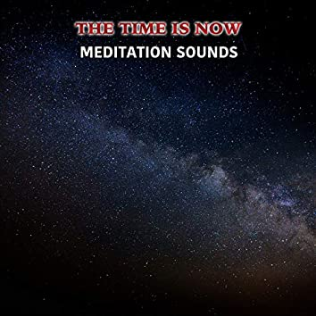 17 The Time is Now Meditation Sounds