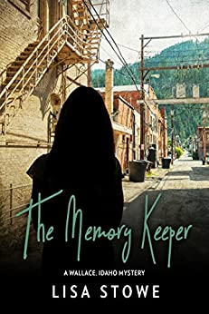 The Memory Keeper (A Mountain Mystery Book 1) by [Lisa Stowe]