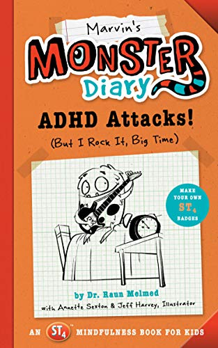 Marvin's Monster Diary: ADHD Attacks! (But I Rock It, Big Time) (St4 Mindfulness Book for Kids)