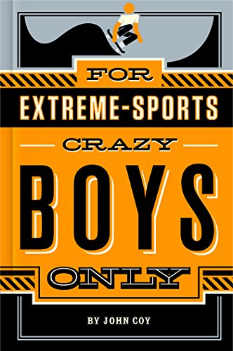 For Extreme-Sports Crazy Boys Only (English Edition)