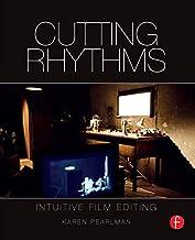Cutting Rhythms: Intuitive Film Editing (English Edition)