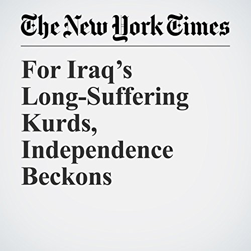 For Iraq's Long-Suffering Kurds, Independence Beckons copertina