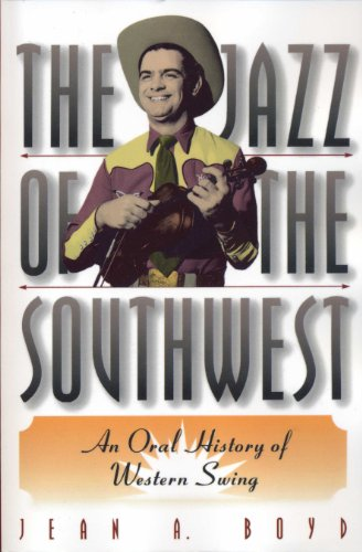 The Jazz of the Southwest: An Oral History of Western Swing (English Edition)