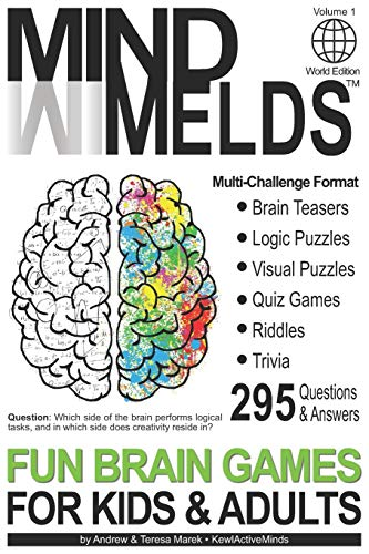 Compare Textbook Prices for 295 Fun Brain Teasers, Logic/Visual Puzzles, Trivia Questions, Quiz Games and Riddles: MindMelds Volume 1, World Edition - Fun Diversions for Your ... Logic Puzzles, Riddles & Trivia Games  ISBN 9781777537807 by Marek, Teresa Marek,Marek, Andrew