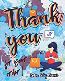 Thank You For Your Order!: Online Sales Planner Make It Easier Your Business Goals