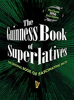 The Guinness Book of Superlatives: The Original Book of Fascinating Facts by [Guinness World Records]
