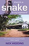 There's a Snake in My Cupboard: The Continuing Story of Kiwoko Hospital, Luwero, Uganda