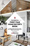 The Essential First-Time Home Buyer's Book: How to Buy a House, Get a Mortgage, And Close a Real Estate Deal (1)