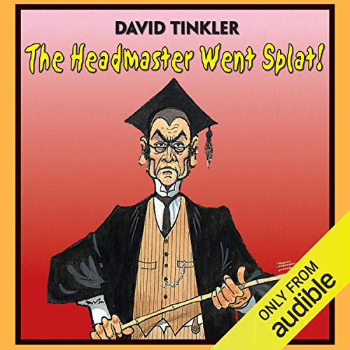 The Headmaster Went Splat! audiobook cover art