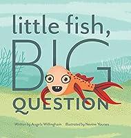 Little Fish, Big Question