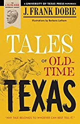 Books Set in Texas: Tales Of Old-Time Texas by J. Frank Dobie. texas books, texas novels, texas literature, texas fiction, texas authors, best books set in texas, popular books set in texas, texas reads, books about texas, texas reading challenge, texas reading list, texas travel, texas history, texas travel books, texas books to read, novels set in texas, books to read about texas, dallas books, houston books, san antonio books, austin books
